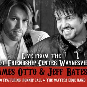 In Concert: James Otto and Jeff Bates